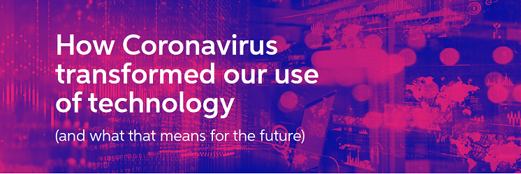 How Coronavirus transformed our use of technology profile banner profile banner